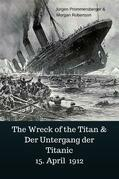 The Wreck of the Titan & Der Untergang der Titanic 15. April 1912