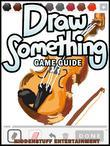 Draw Something Game Guide Unofficial