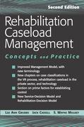 Rehabilitation Caseload Management: Concepts and Practice, Second Edition