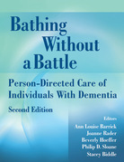 Bathing Without a Battle: Person-Directed Care of Individuals with Dementia, Second Edition