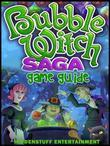 Bubble Witch Saga Game Guide Unofficial
