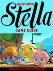 Angry Birds Stella Game Guide Unofficial