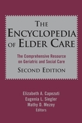 The Encyclopedia of Elder Care: The Comprehensive Resource on Geriatric and Social Care, Second Edition