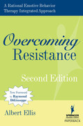 Overcoming Resistance: A Rational Emotive Behavior Therapy Integrated Approach, 2nd Edition