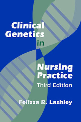 Clinical Genetics in Nursing Practice: Third Edition