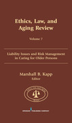 Ethics, Law, and Aging Review, Volume 7: Liability Issues and Risk Management in Caring for Older Persons