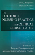 The Doctor of Nursing Practice and Clinical Nurse Leader: Essentials of Program Development and Implementation for Clinical Practice