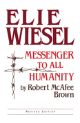 Elie Wiesel: Messenger to All Humanity, Revised Edition