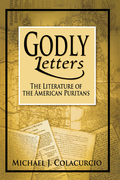 Godly Letters: The Literature of the American Puritans