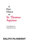 A First Glance at St. Thomas Aquinas: A Handbook for Peeping Thomists