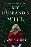My Husband's Wife: A Novel