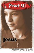 Prove It! Jesus