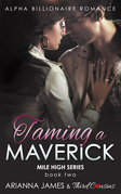 Taming a Maverick (Book 2) Alpha Billionaire Romance