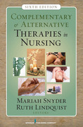 Complementary & Alternative Therapies in Nursing: Sixth Edition