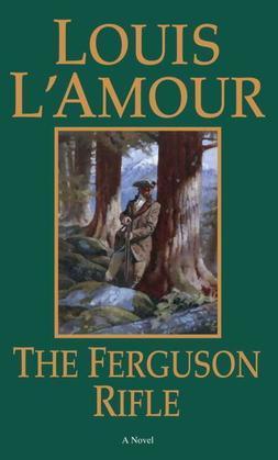 The Ferguson Rifle: A Novel