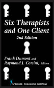 Six Therapists and One Client: 2nd Edition