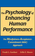 The Psychology of Enhancing Human Performance: The Mindfulness-Acceptance-Commitment (MAC) Approach