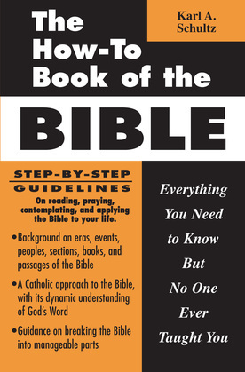 The How-To Book of the Bible: Everything You Need to Know But No One Ever Taught You
