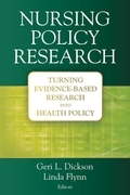 Nursing Policy Research: Turning Evidence-Based Research into Health Policy