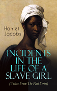 Incidents in the Life of a Slave Girl (Voices From The Past Series)