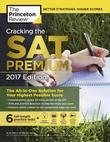 Cracking the SAT Premium Edition with 6 Practice Tests, 2017: The All-in-One Solution for Your Highest Possible Score