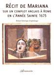 Récit de Mariana sur un complot anglais à Rome en l'Année Sainte 1675