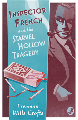 Inspector French and the Starvel Hollow Tragedy (Inspector French Mystery, Book 3)