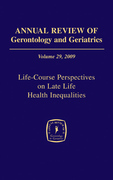 Annual Review of Gerontology and Geriatrics, Volume 29, 2009: Life-Course Perspectives on Late Life Health Inequalities
