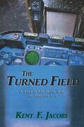 The Turned Field: A Story of Life, Death, War and Forgotten Love