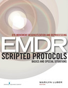 Eye Movement Desensitization and Reprocessing (EMDR) Scripted Protocols: Basics and Special Situations