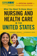 The Official Guide for Foreign-Educated Nurses: What You Need to Know about Nursing and Health Care in the United States