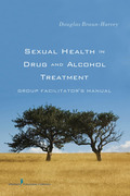 Sexual Health in Drug and Alcohol Treatment: Group Facilitator's Manual
