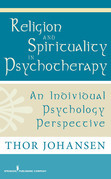 Religion and Spirituality in Psychotherapy: An Individual Psychology Perspective