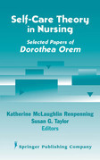 Self- Care Theory in Nursing: Selected Papers of Dorothea Orem