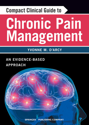 Compact Clinical Guide to Chronic Pain Management: An Evidence-Based Approach for Nurses