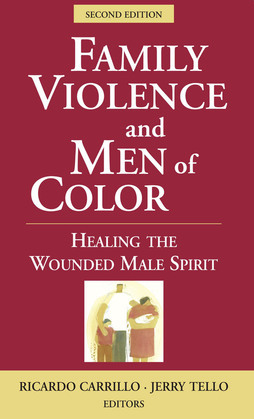 Family Violence and Men of Color: Healing the Wounded Male Spirit, Second Edition