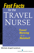 Fast Facts for the Travel Nurse: Travel Nursing in a Nutshell
