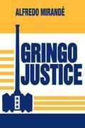 Gringo Justice: Catholicism in American Culture
