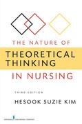 The Nature of Theoretical Thinking in Nursing, Third Edition: Third Edition