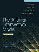 The Artinian Intersystem Model: Integrating Theory and Practice for the Professional Nurse, Second Edition