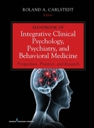 Handbook of Integrative Clinical Psychology, Psychiatry, and Behavioral Medicine: Perspectives, Practices, and Research