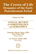 Annual Review of Gerontology and Geriatrics, Volume 26, 2006: The Crown of Life: Dynamics of the Early Postretirement Period