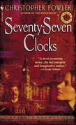 Seventy-Seven Clocks: A Peculiar Crimes Unit Mystery