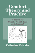 Comfort Theory and Practice: A Vision for Holistic Health Care and Research