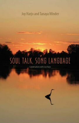 Soul Talk, Song Language: Conversations with Joy Harjo