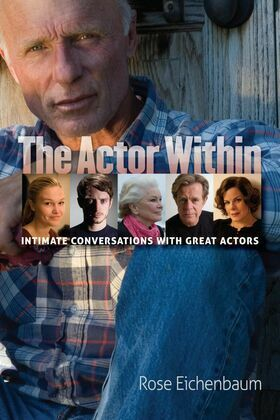 The Actor Within: Intimate Conversations with Great Actors