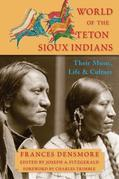 World of the Teton Sioux Indians: Their Music, Life, and Culture