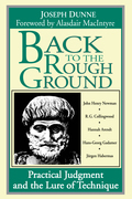 Back to the Rough Ground: Practical Judgment and the Lure of Technique