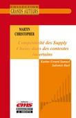 Martin Christopher - Compétitivité des Supply Chains dans des contextes incertains