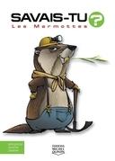 Savais-tu? - En couleurs 45 - Les Marmottes